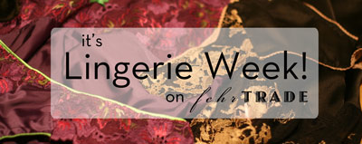 It's Lingerie Week on FehrTrade